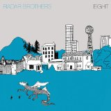 Eight Lyrics Radar Brothers