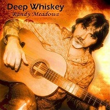 Deep Whiskey Lyrics Randy Meadows