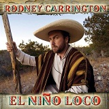 El Nino Loco Lyrics Rodney Carrington