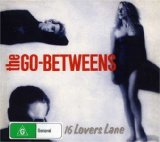 16 Lovers Lane Lyrics The Go-Betweens