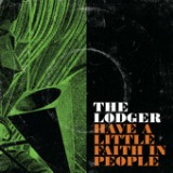 Have A Little Faith In People - EP Lyrics The Lodger