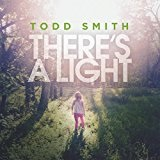 There's a Light Lyrics Todd Smith