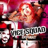 Defiant Lyrics Vice Squad