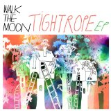 Tightrope (EP) Lyrics Walk The Moon