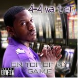 On Top Of My Game Lyrics 4-4 Water
