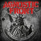 The American Dream Died Lyrics Agnostic Front
