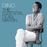 Dino: The Essential Dean Martin Lyrics Dean Martin