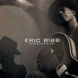 Migration Blues Lyrics Eric Bibb