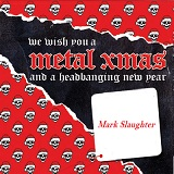 We Wish You A Metal Xmas And A Headbanging New Year Lyrics Mark Slaughter
