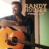 Fired Up Lyrics Randy Houser