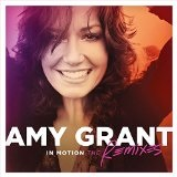 In Motion: The Remixes Lyrics Amy Grant