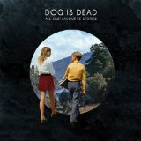 All Our Favourite Stories Lyrics Dog Is Dead