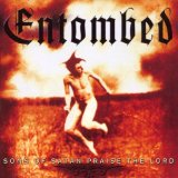Sons Of Satan Praise The Lord Lyrics Entombed