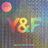 We Are Young & Free Lyrics Hillsong Young & Free