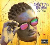 Ghetto Born Lyrics Jah Vinci