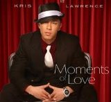 Moments of Love Lyrics Kris Lawrence