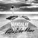 Feels Like Home Lyrics Mandalay Victory