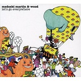 Let's Go Everywhere Lyrics Medeski Martin & Wood