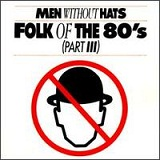 Folk Of the 80s (Part III) Lyrics Men Without Hats