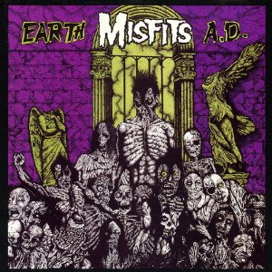 Earth A.D. Lyrics MISFITS
