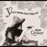 Your Mama Don't Like Me Lyrics Miss Quincy
