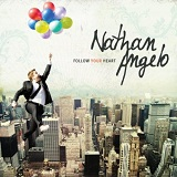 Follow Your Heart Lyrics Nathan Angelo