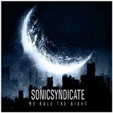 We Rule The Night Lyrics Sonic Syndicate