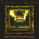 Don't Play With Matches Lyrics Tabitha's Secret