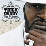Thug Matrimony Lyrics TRICK DADDY