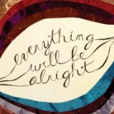 Everything Will Be Alright Lyrics Yael Meyer