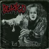 Let Flowers Die Lyrics Blitzkid