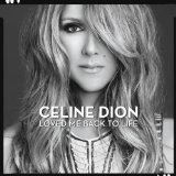 Loved Me Back to Life Lyrics Celine Dion