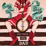 This One's for Dad Lyrics Courtney McClean & the Dirty Curls