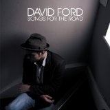 Songs For The Road Lyrics David Ford