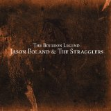 The Bourbon Legend Lyrics Jason Boland And The Stragglers
