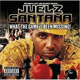 What the Game's Been Missing! Lyrics Juelz Santana