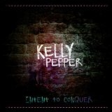 Intent To Conquer Lyrics Kelly Pepper