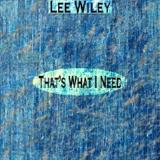 That's What I Need Remastered Lyrics Lee Wiley