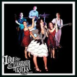 Lily & the Parlour Tricks - EP Lyrics Lily & the Parlour Tricks