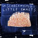 In Search Of Elusive Little Comets Lyrics Little Comets