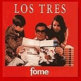 Fome Lyrics Los Tres
