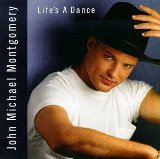 Life's A Dance Lyrics Montgomery John Michael