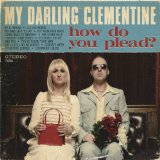 How Do You Plead? Lyrics My Darling Clementine
