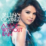 A Year Without Rain Lyrics Selena Gomez & The Scene