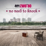 No Need to Knock Lyrics Zwo*80
