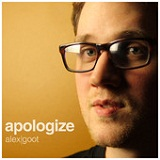Apologize (Single) Lyrics Alex Goot
