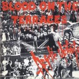 Blood on the Terraces Lyrics Angelic Upstarts