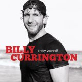 Enjoy Yourself Lyrics Billy Currington