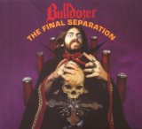 The Final Separation Lyrics Bulldozer