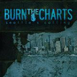 Seattle's Calling (EP) Lyrics Burn The Charts